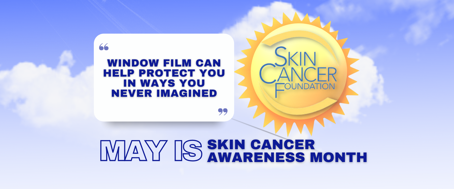 May Is Skin Cancer Awareness Month - See How Window Film Helps - Window Film and Window Tinting Services in Buffalo, New York
